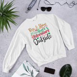Rise And Shine There's Adventure Outside Christmas Pajama Unisex Sweatshirt