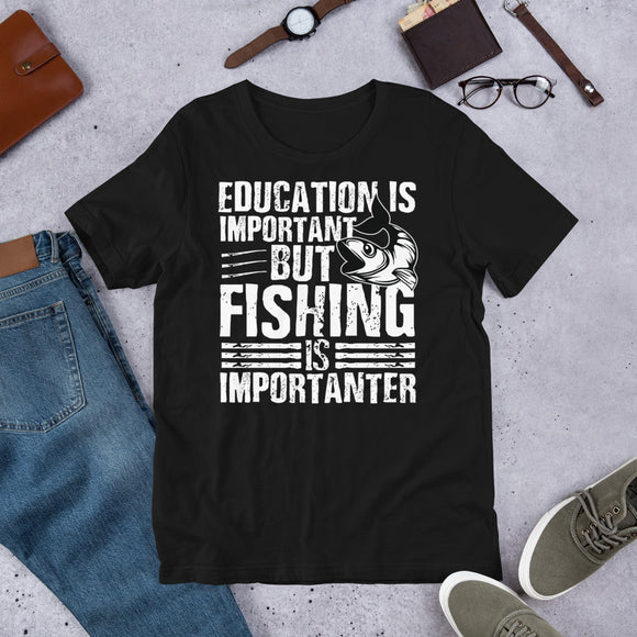 Education Is Important But Fishing Is Importanter Funny Unisex T-Shirt