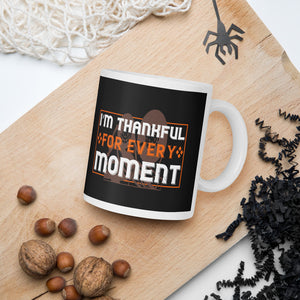 I'm Thankful For Every Moment Thanksgiving And Fall Mug