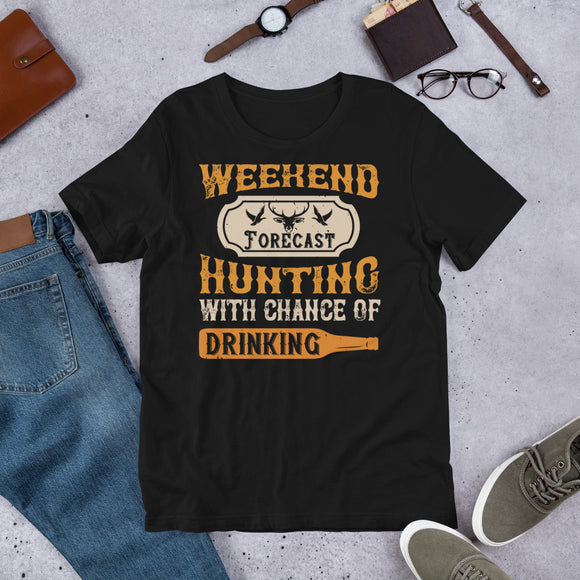 Weekend Forecast Hunting With Chance Of Drinking Funny Gift Unisex T-Shirt