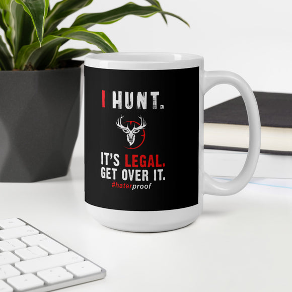 I Hunt It's Legal Get Over It Mug