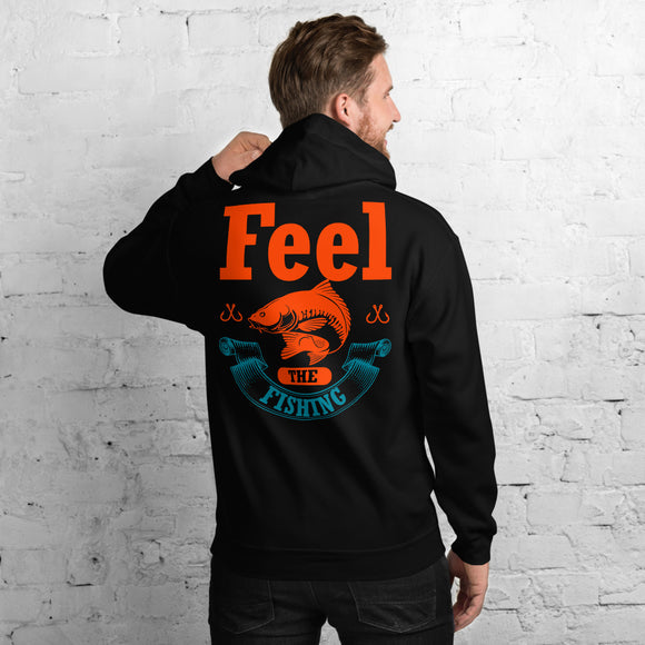 Feel The Fishing Funny Fisherman Unisex Hoodie