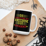 On Thanksgiving Day We Acknowledge Our Dependence Thanksgiving And Fall Mug