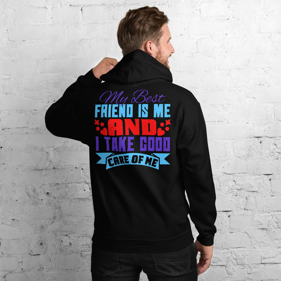 My Best Friend Is Me And I Take Good Care Of Me Best Friend Unisex Hoodie