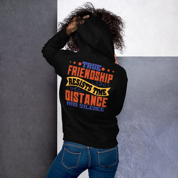 True Friendship Resists Time Distance And Silence Best Friend Unisex Hoodie