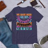 We Have Been Friends Together In Sunshine And In Shade Best Friend Unisex T-Shirt