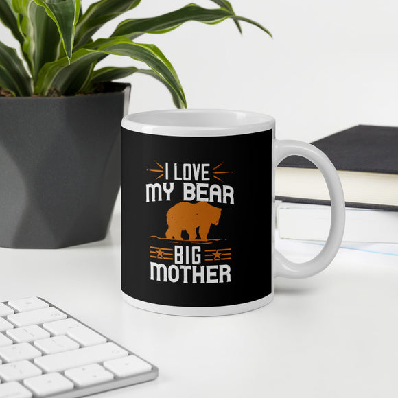 I Love My Bear Big Mother Bear Gift Mug