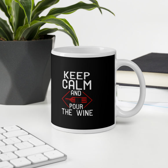 Keep Calm And Pour The Wine Lover Gift Mug