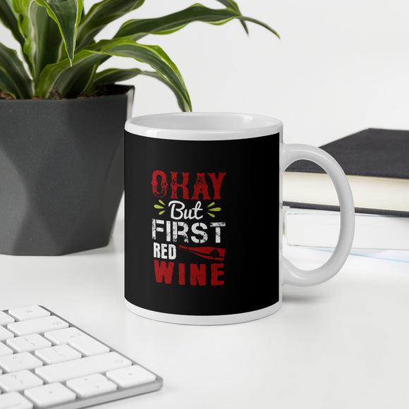 Okay But First Red Wine Lovers Gift Mug