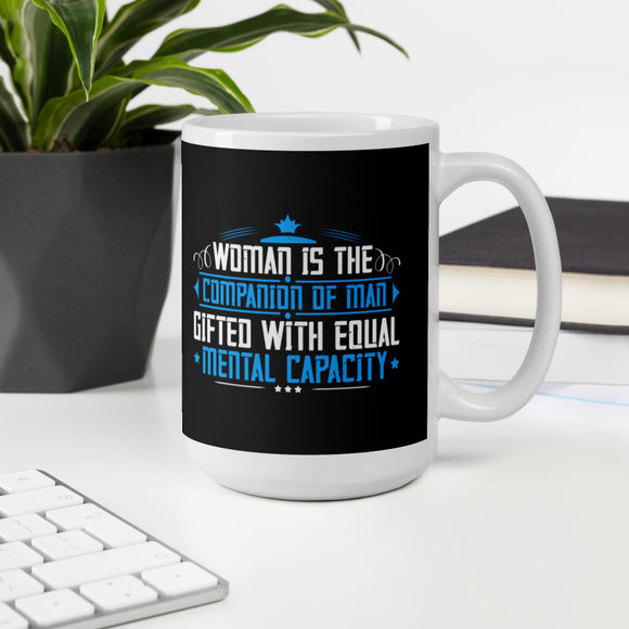 Woman Is The Companion Of Man Gifted With Equal Mental Capacity Women's Day Gift Mug