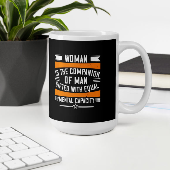 Woman Is The Companion Of Man Gifted With Equal Mental Capacity Happy Women's Day Gift Mug