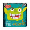 NEVER FEED A TROLL A CASSEROLE BOOK