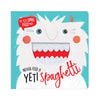 NEVER FEED A YETI SPAGHETTI BOOK