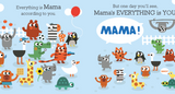 'EVERYTHING IS MAMA' BOARDBOOK