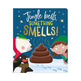 JINGLE BELLS, SOMETHING SMELLS! BOOK