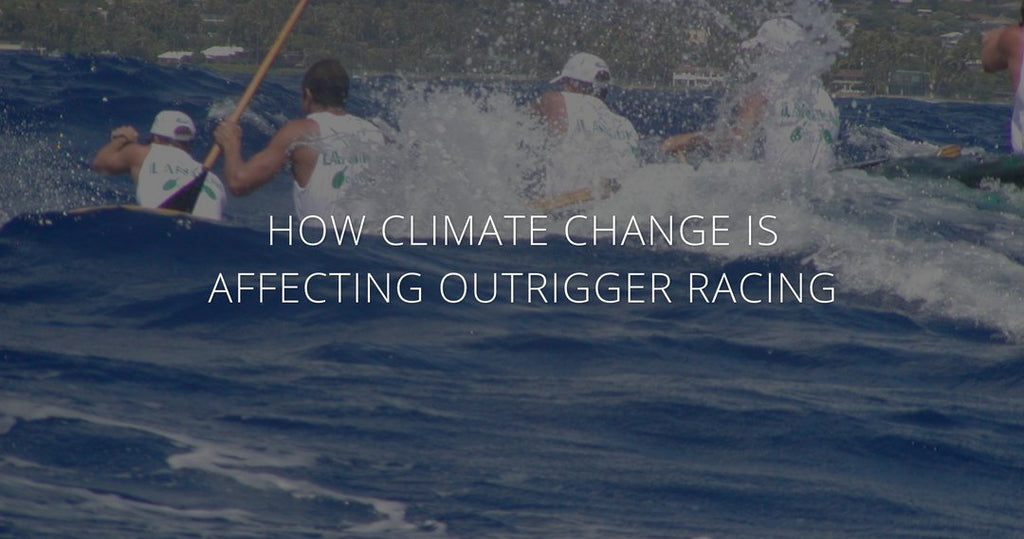 How Climate Change is Affecting Outrigger Canoe Racing