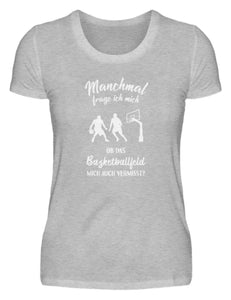 Damen Basic T-Shirt Heather Grey / S Basketball: Ob das Basketballfeld mich vermisst?  - Damenshirt (4362260676660)