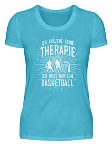 Damen Basic T-Shirt Caribbean Blue / S Basketballer: Therapie? Lieber Basketball  - Damenshirt (4362259824692)
