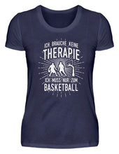 Laden Sie das Bild in den Galerie-Viewer, Damen Basic T-Shirt Navy / S Basketballer: Therapie? Lieber Basketball  - Damenshirt (4362259824692)