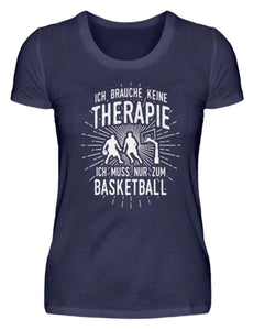 Damen Basic T-Shirt Navy / S Basketballer: Therapie? Lieber Basketball  - Damenshirt (4362259824692)