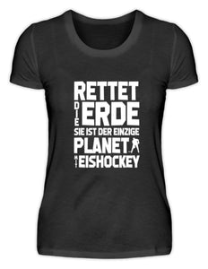 Damen Basic T-Shirt Black / S Eishockey: Rettet die Erde!  - Damenshirt (4330467885108)