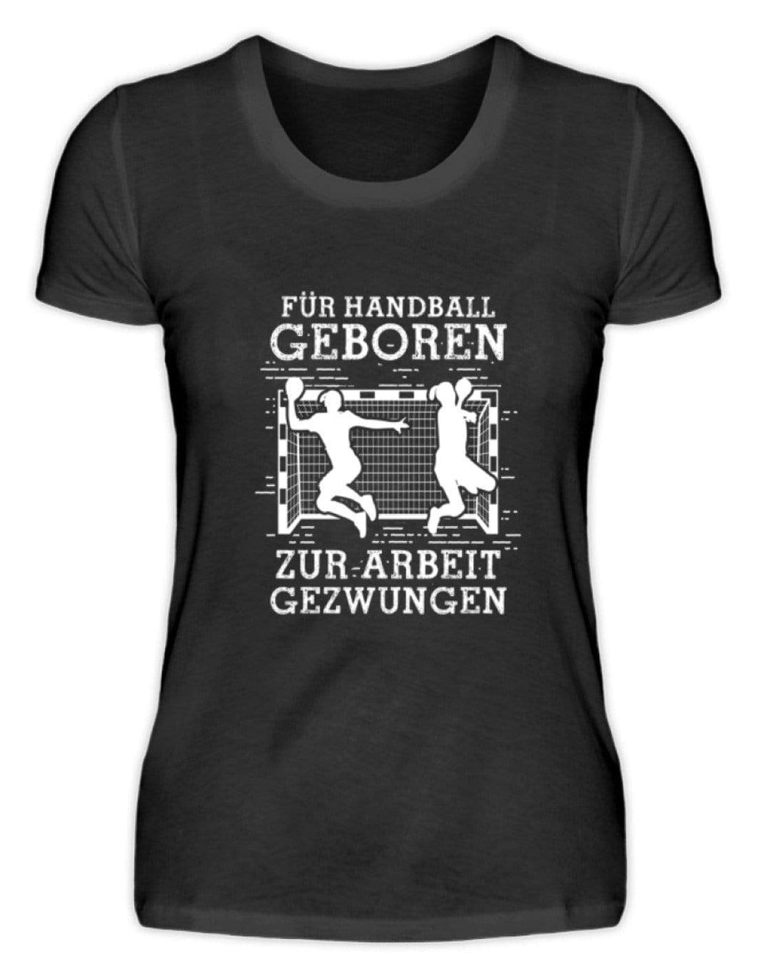 Damen Basic T-Shirt Black / S Handball-Fan: Für Handball geboren  - Damenshirt (4338637537332)