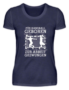 Damen Basic T-Shirt Navy / S Handball-Fan: Für Handball geboren  - Damenshirt (4338637537332)