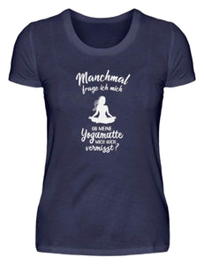 Damen Basic T-Shirt Navy / S Meditation: Ob Yoga mich vermisst?  - Damenshirt