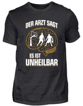 Laden Sie das Bild in den Galerie-Viewer, Herren Basic T-Shirt Black / S Basketball: ...es ist unheilbar  - Herren Shirt (4362276798516)