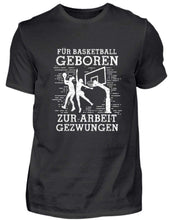 Laden Sie das Bild in den Galerie-Viewer, Herren Basic T-Shirt Black / S Basketball-Fan: Für Basketball geboren  - Herren Shirt (4362263429172)