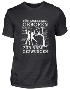 Herren Basic T-Shirt Black / S Basketball-Fan: Für Basketball geboren  - Herren Shirt (4362263429172)