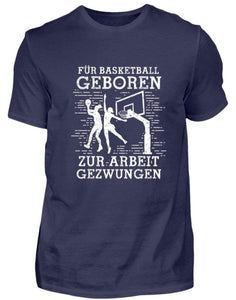 Herren Basic T-Shirt Navy / S Basketball-Fan: Für Basketball geboren  - Herren Shirt (4362263429172)
