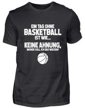 Laden Sie das Bild in den Galerie-Viewer, Herren Basic T-Shirt Black / S Basketballfan: Tag ohne Basketball? Unmöglich!  - Herren Shirt (4362273095732)