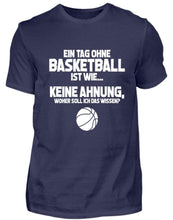 Laden Sie das Bild in den Galerie-Viewer, Herren Basic T-Shirt Navy / S Basketballfan: Tag ohne Basketball? Unmöglich!  - Herren Shirt (4362273095732)