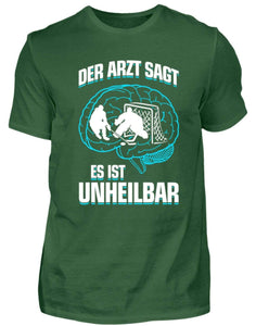 Herren Basic T-Shirt Bottle Green / S Eishockey: ...es ist unheilbar  - Herren Shirt (4330461528116)