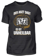 Laden Sie das Bild in den Galerie-Viewer, Herren Basic T-Shirt Black / S Handball: ...es ist unheilbar  - Herren Shirt (4337377771572)