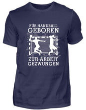 Laden Sie das Bild in den Galerie-Viewer, Herren Basic T-Shirt Navy / S Handball-Fan: Für Handball geboren  - Herren Shirt (4338636849204)