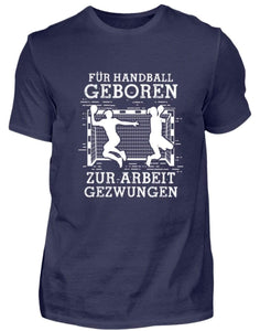 Herren Basic T-Shirt Navy / S Handball-Fan: Für Handball geboren  - Herren Shirt (4338636849204)