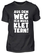 Laden Sie das Bild in den Galerie-Viewer, Herren Basic T-Shirt Black / S Klettern: Ich muss Klettern  - Herren Shirt