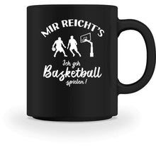 Laden Sie das Bild in den Galerie-Viewer, Kaffeetasse Black / M Basketballer: Ich geh Basketball spielen!  - Tasse (4362250027060)