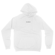 Load image into Gallery viewer, YOU AND ME_HOODIE