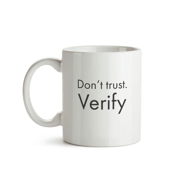 Don't Trust. Verify