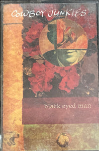 Cowboy Junkies - Black Eyed Man Cassette VG