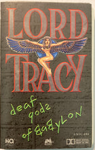 Load image into Gallery viewer, Lord Tracy - Deaf Gods Of Babylon Cassette VG