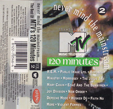 Load image into Gallery viewer, MTV 120 Minutes' Never Mind The Mainstream 2 Compilation Cassette VG