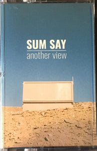 Sum Say - Another View Cassette NEW (Already Dead Tapes)