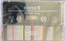 Load image into Gallery viewer, Kiefer - Kickinit Alone Cassette NEW