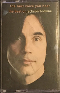 Jackson Browne- The Next Voice You Hear Very Best Of Cassette