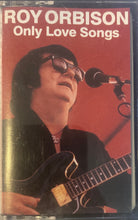 Load image into Gallery viewer, Roy Orbison - Only Love Songs Cassette NM