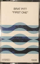 Load image into Gallery viewer, Brat Pitt - First One (Tape Dad) Cassette NEW